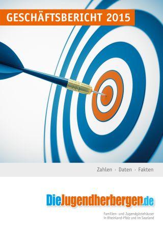 Geschäftsbericht 2015 - Die Jugendherbergen weiter auf Erfolgsspur